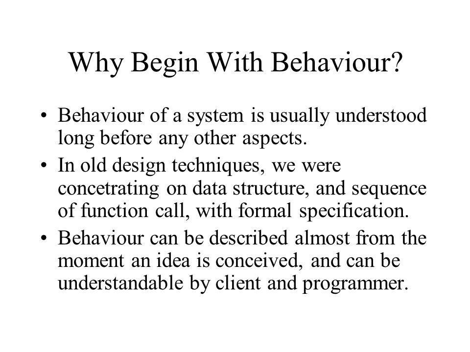 Why Begin With Behaviour