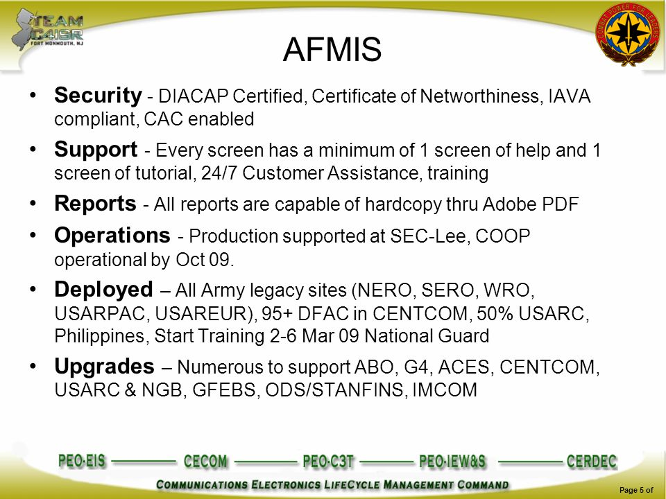 AFMIS Security - DIACAP Certified, Certificate of Networthiness, IAVA compliant, CAC enabled.