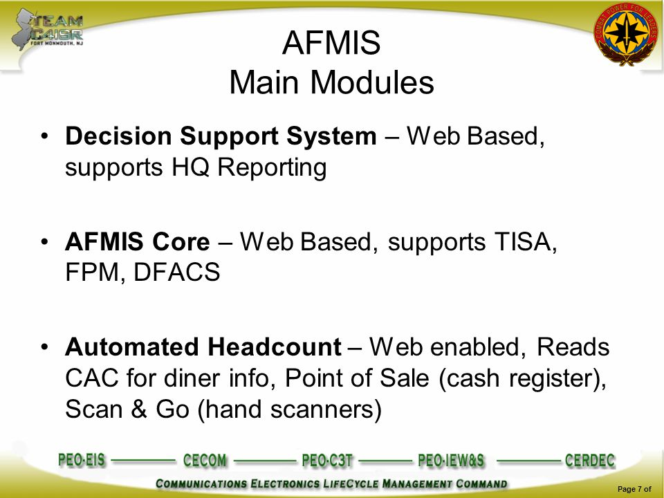 AFMIS Main Modules Decision Support System – Web Based, supports HQ Reporting. AFMIS Core – Web Based, supports TISA, FPM, DFACS.