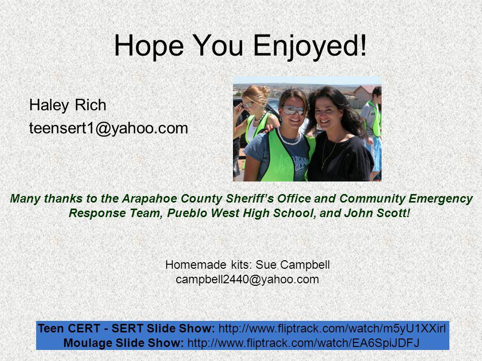 Hope You Enjoyed! Haley Rich teensert1@yahoo.com