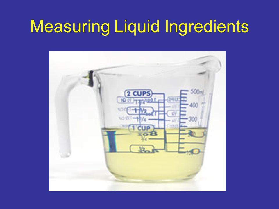 Measuring Liquid Ingredients