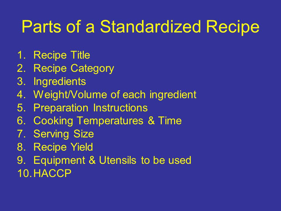 Parts of a Standardized Recipe