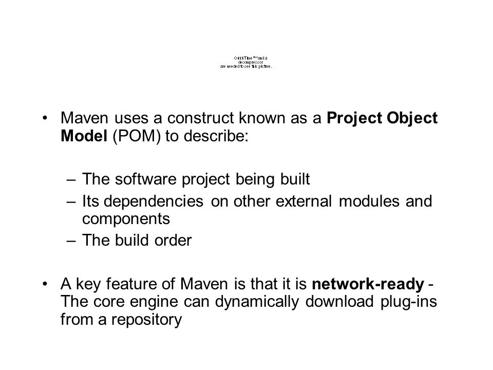 Maven uses a construct known as a Project Object Model (POM) to describe: