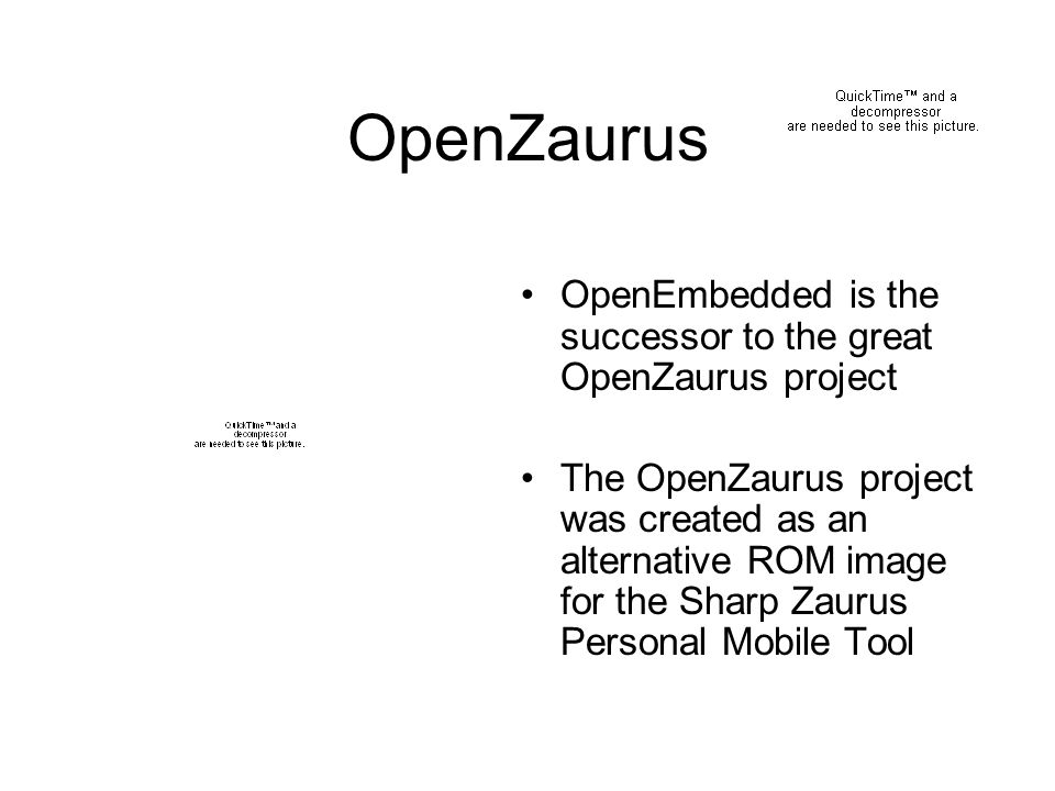 OpenZaurus OpenEmbedded is the successor to the great OpenZaurus project.