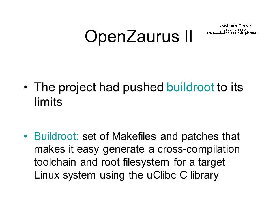 OpenZaurus II The project had pushed buildroot to its limits