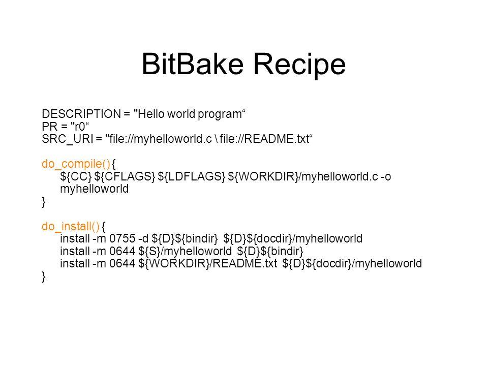 BitBake Recipe DESCRIPTION = Hello world program PR = r0
