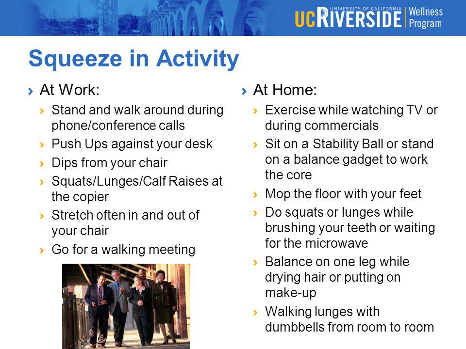 Squeeze in Activity At Work: At Home:
