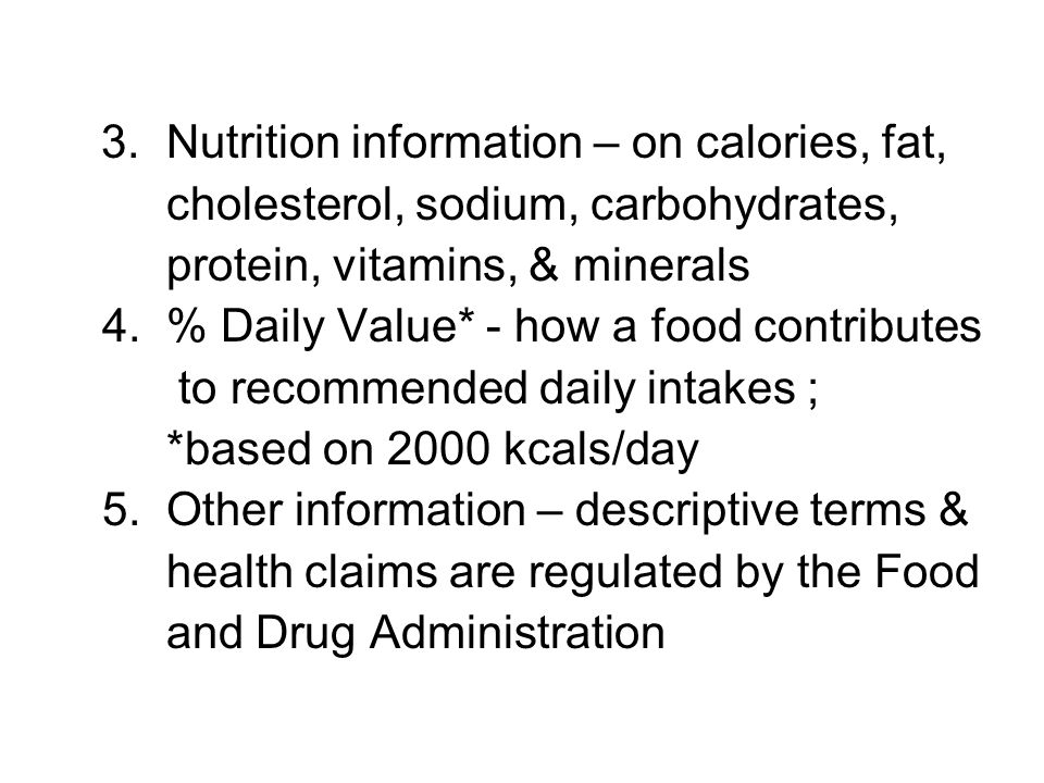 3. Nutrition information – on calories, fat,