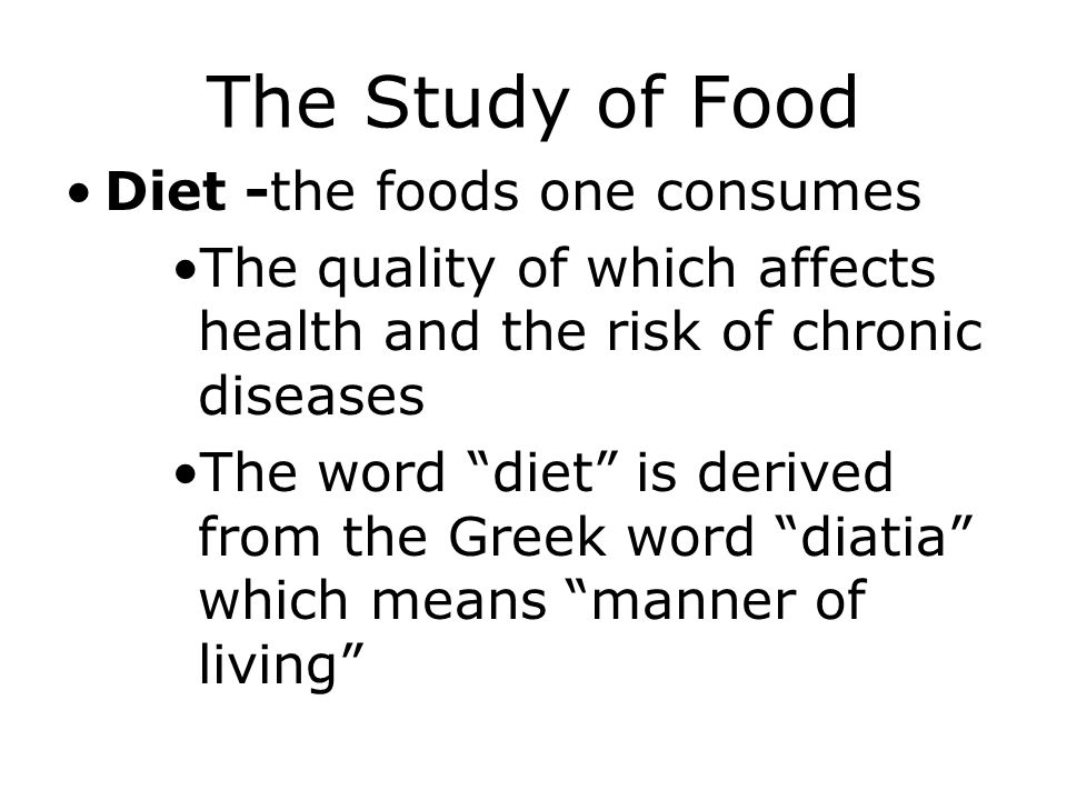 The Study of Food Diet -the foods one consumes
