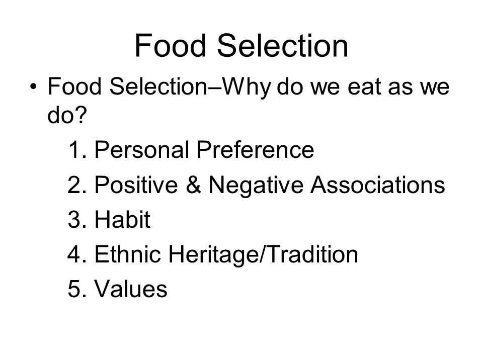 Food Selection Food Selection–Why do we eat as we do