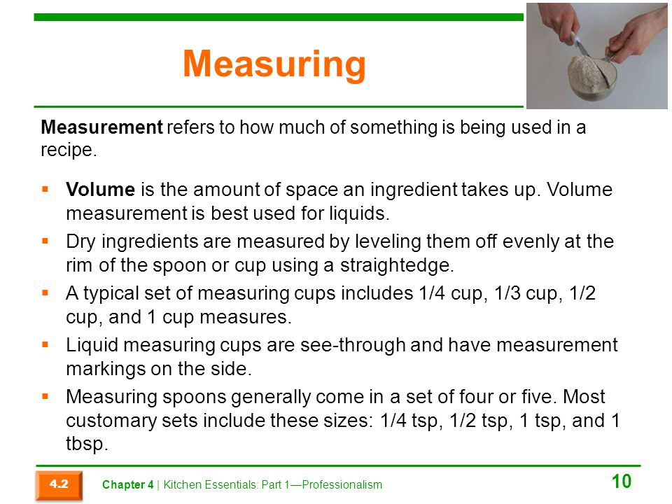 Measuring Measurement refers to how much of something is being used in a recipe.