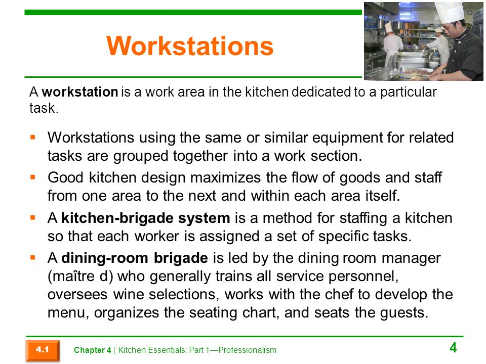 Workstations A workstation is a work area in the kitchen dedicated to a particular task.