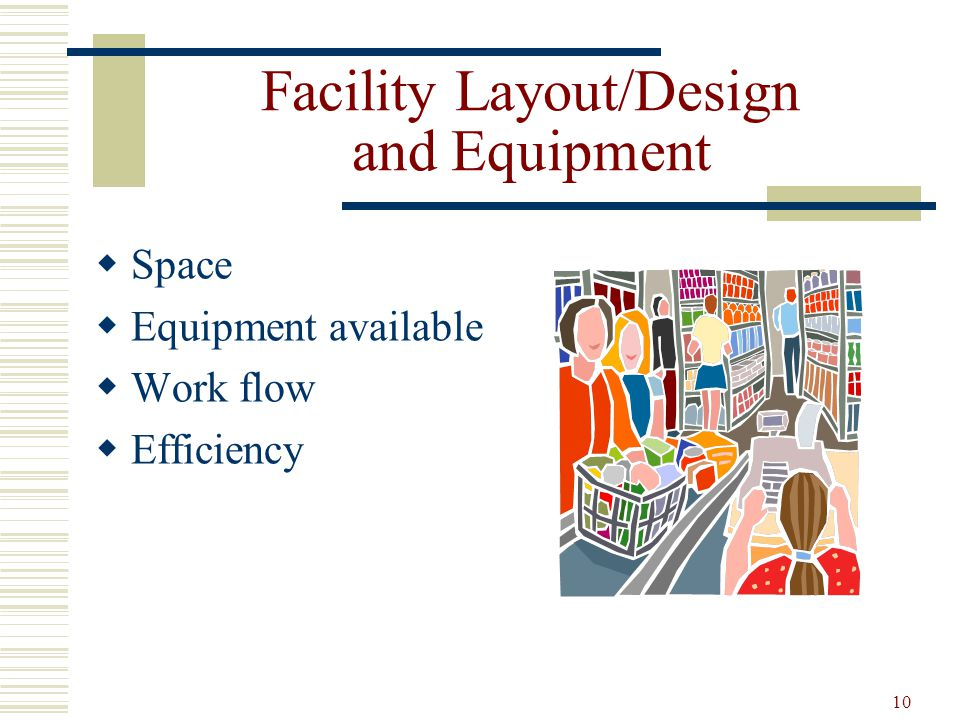 Facility Layout/Design and Equipment
