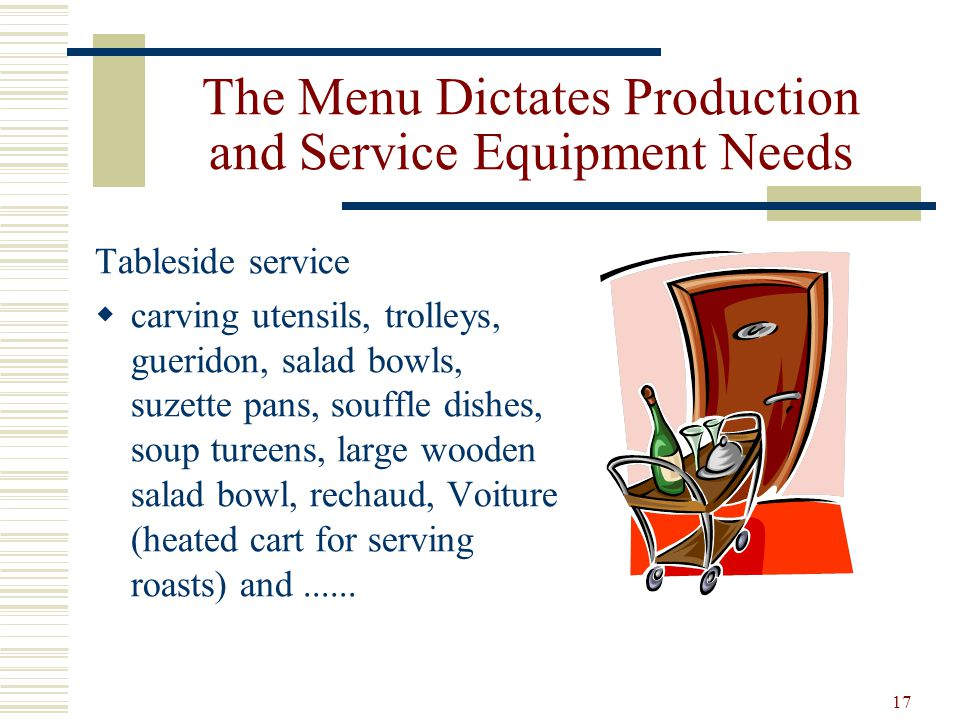 The Menu Dictates Production and Service Equipment Needs