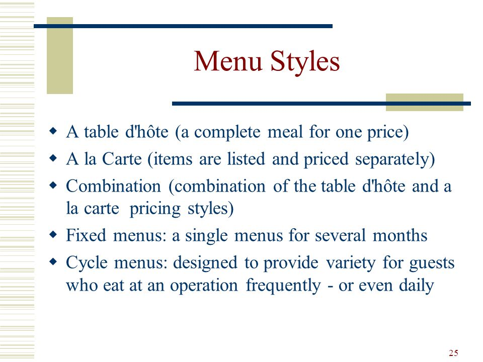 Menu Styles A table d hôte (a complete meal for one price)