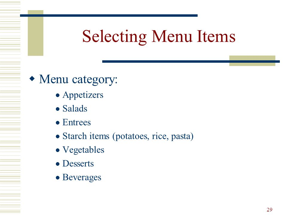 Selecting Menu Items Menu category: Appetizers Salads Entrees