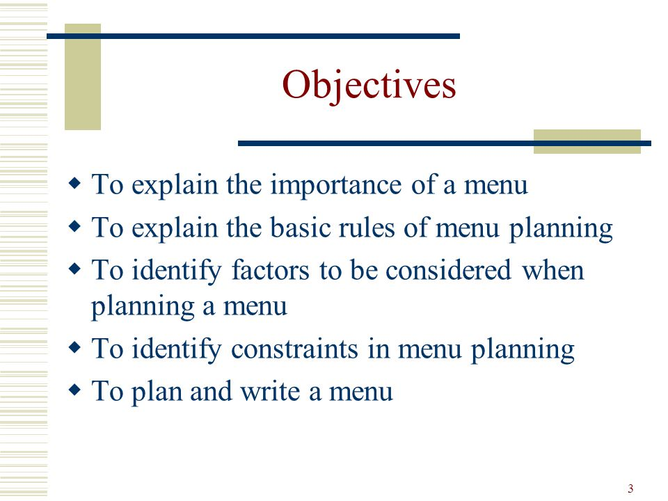 Objectives To explain the importance of a menu