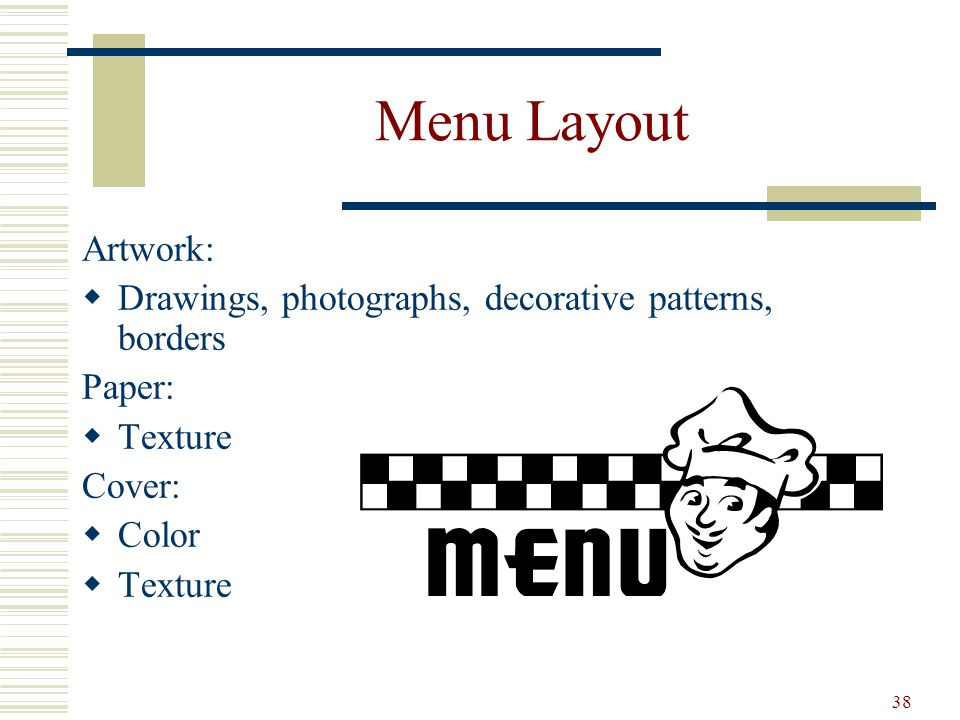 Menu Layout Artwork: Drawings, photographs, decorative patterns, borders. Paper: Texture. Cover: