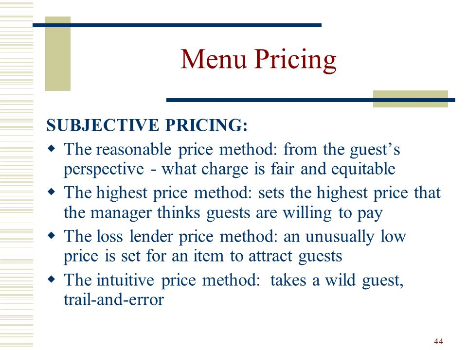 Menu Pricing SUBJECTIVE PRICING: