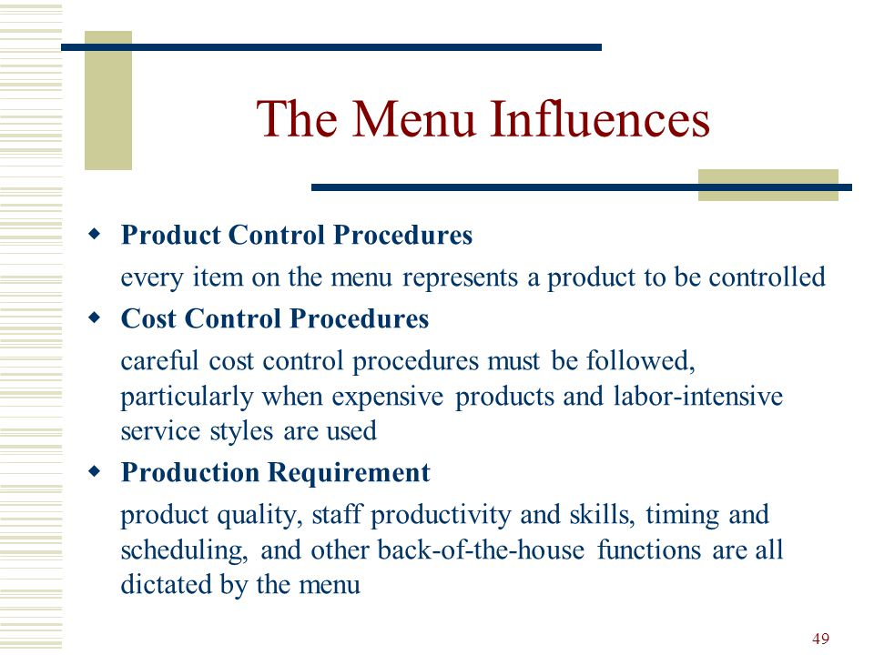 The Menu Influences Product Control Procedures