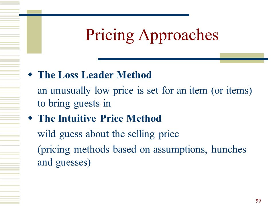 Pricing Approaches The Loss Leader Method