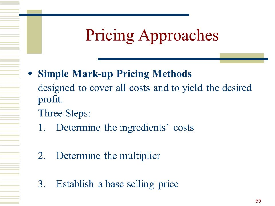 Pricing Approaches Simple Mark-up Pricing Methods