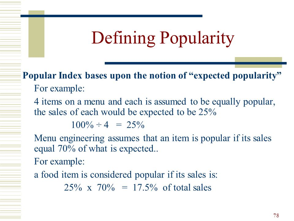 Defining Popularity Popular Index bases upon the notion of expected popularity For example: