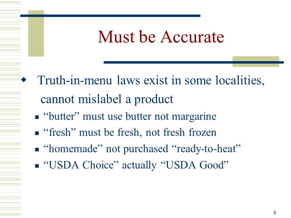 Must be Accurate Truth-in-menu laws exist in some localities,