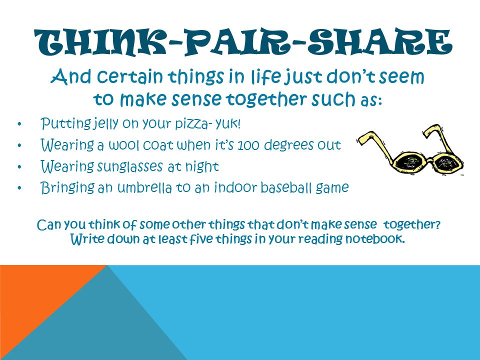 Think-Pair-Share And certain things in life just don't seem