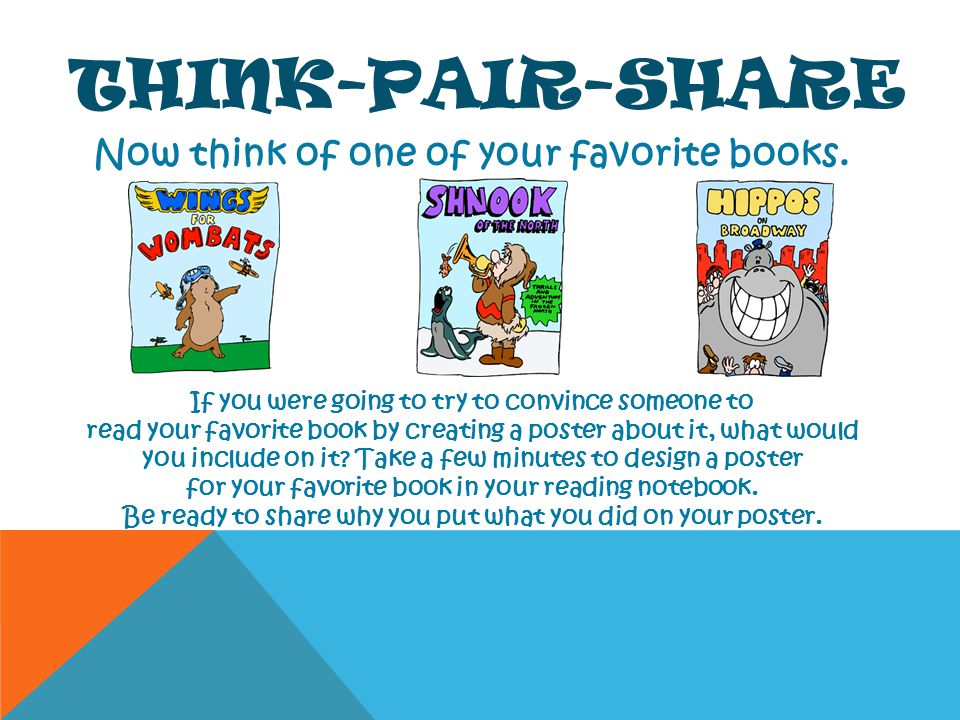 Think-Pair-Share Now think of one of your favorite books.