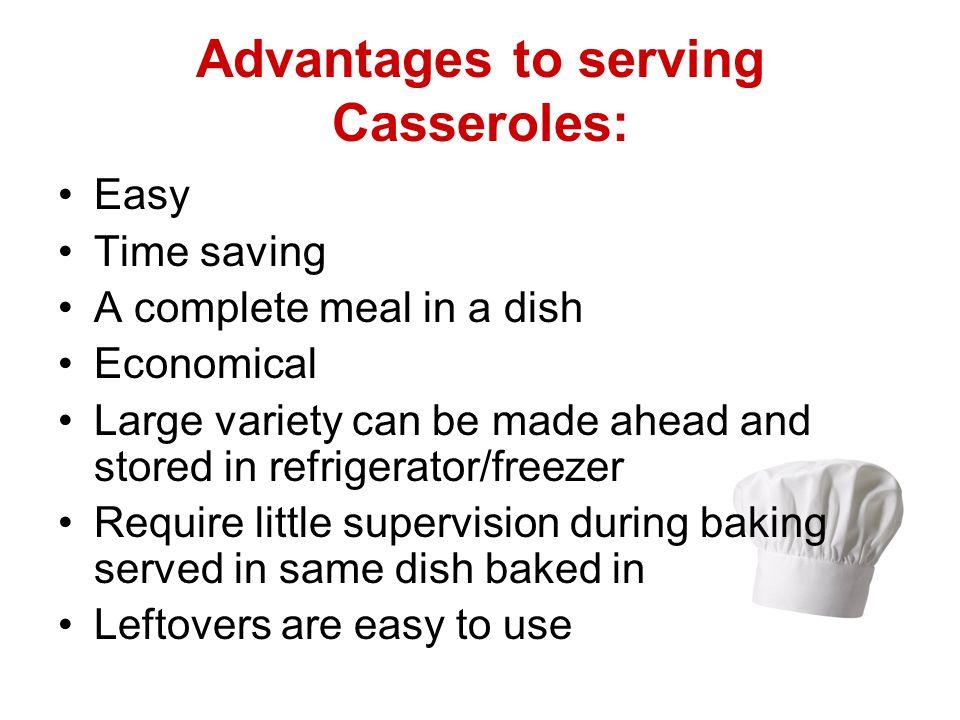 Advantages to serving Casseroles: