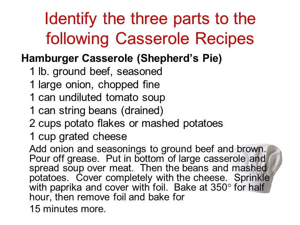Identify the three parts to the following Casserole Recipes