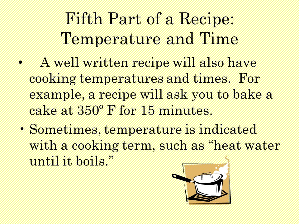 Fifth Part of a Recipe: Temperature and Time