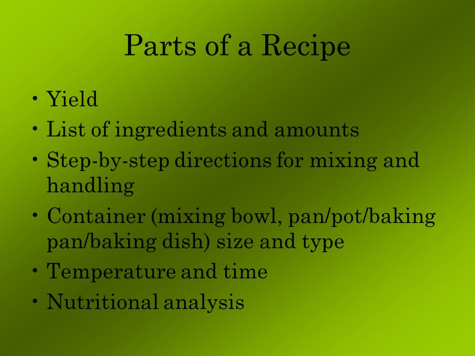 Parts of a Recipe Yield List of ingredients and amounts