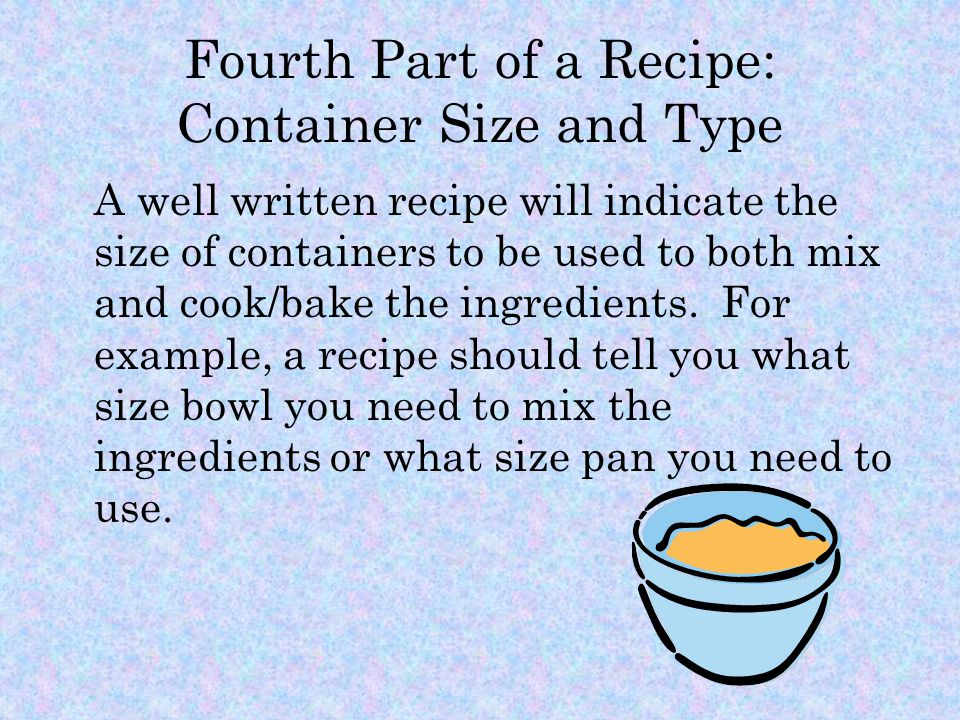 Fourth Part of a Recipe: Container Size and Type