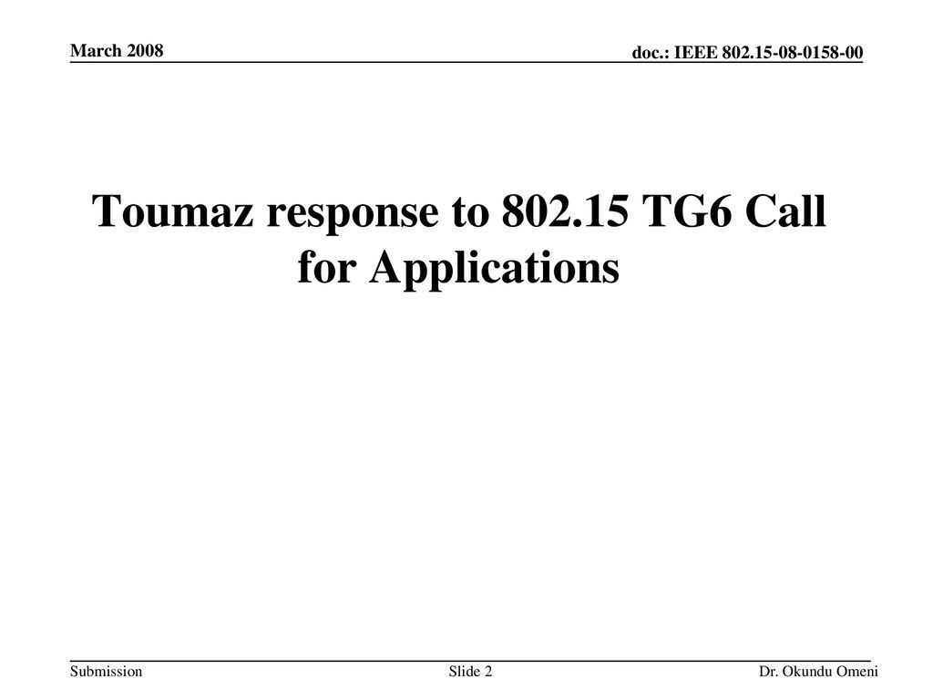 Toumaz response to TG6 Call for Applications