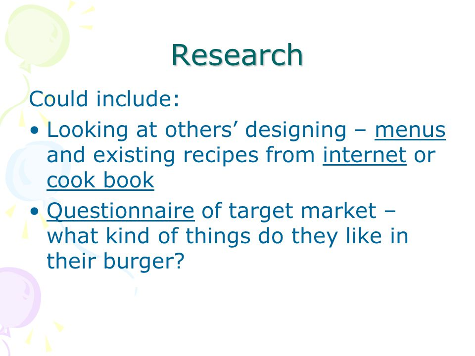 Research Could include: