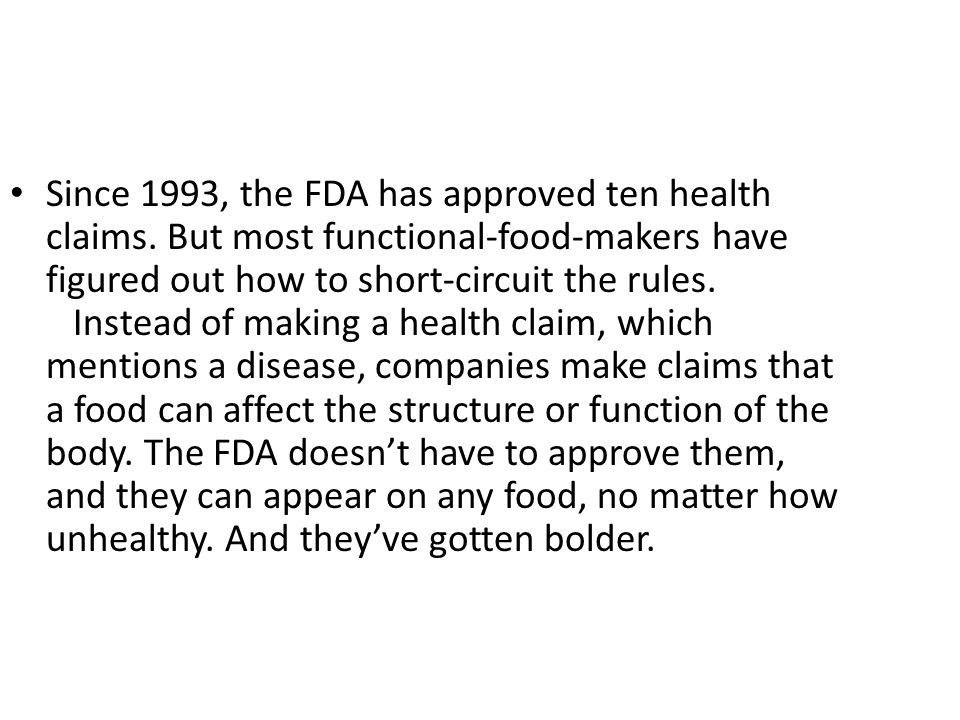 Since 1993, the FDA has approved ten health claims