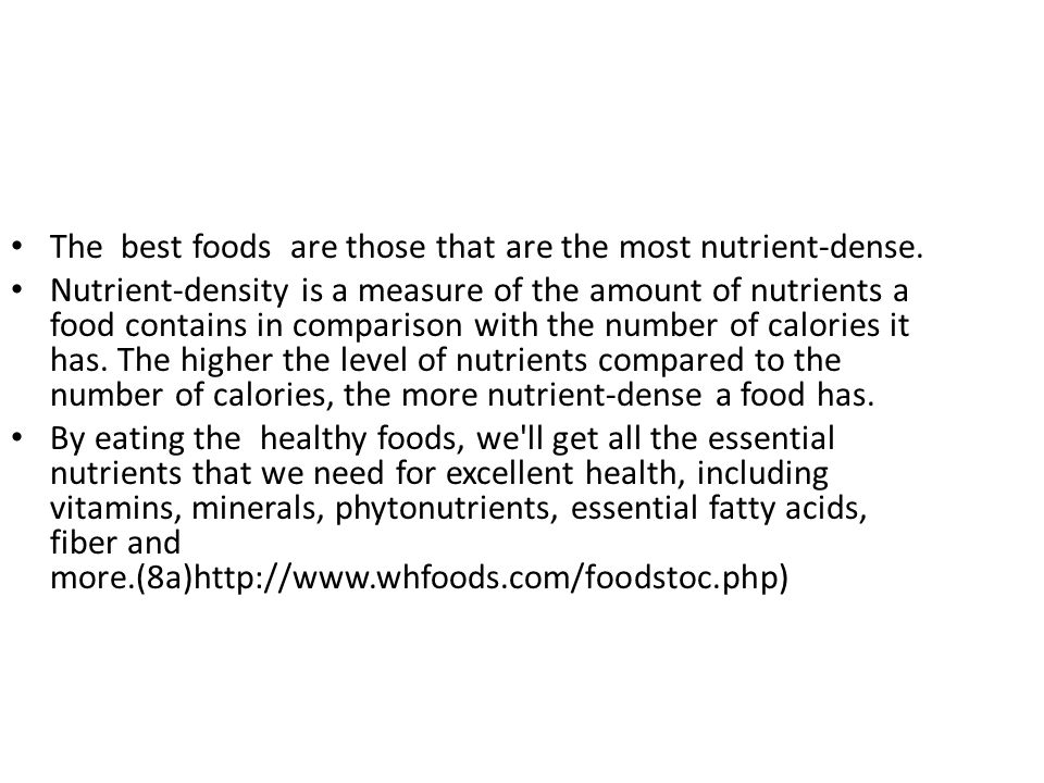 The best foods are those that are the most nutrient-dense.