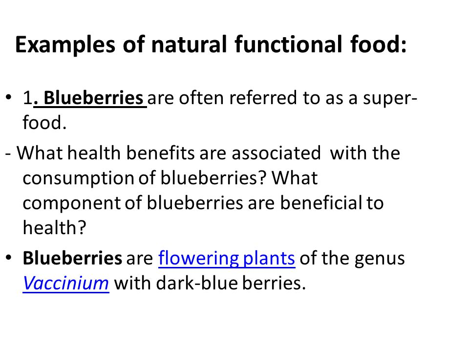 Examples of natural functional food: