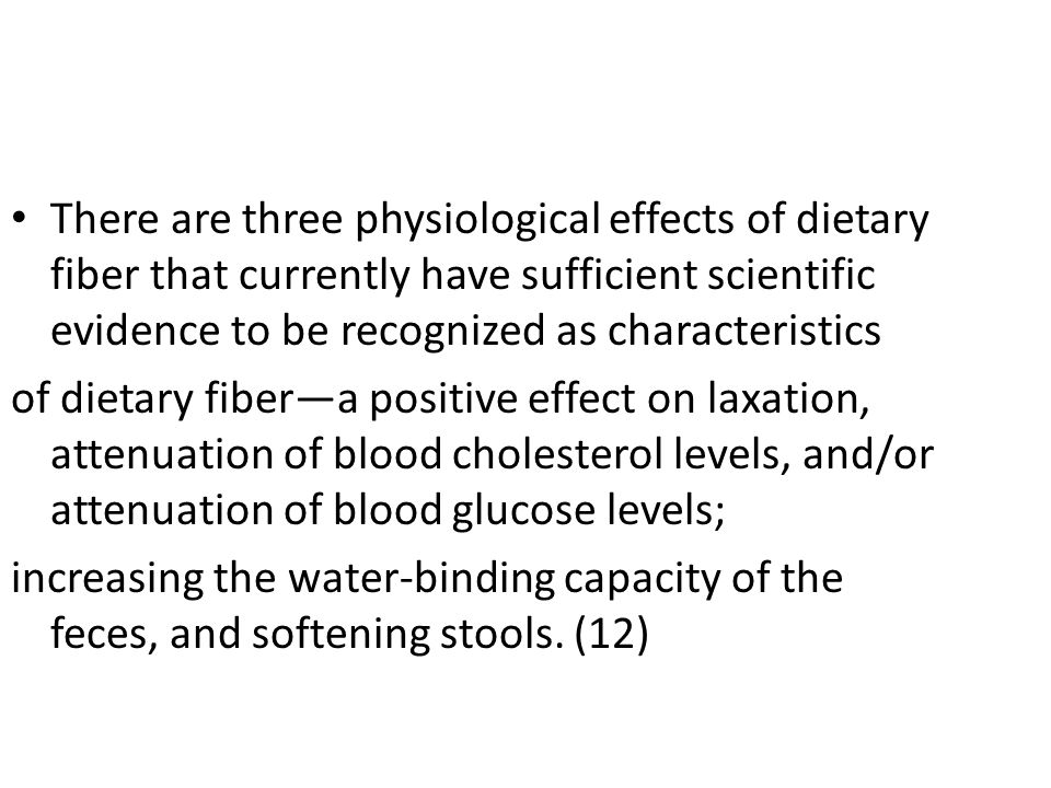 There are three physiological effects of dietary fiber that currently have sufficient scientific evidence to be recognized as characteristics