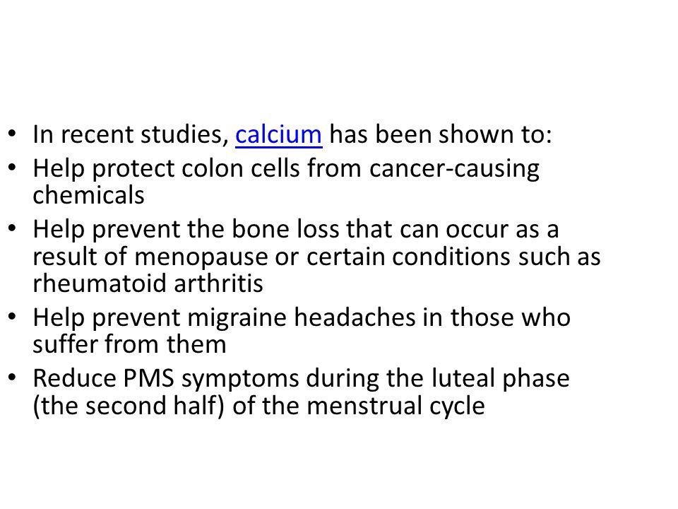 In recent studies, calcium has been shown to:
