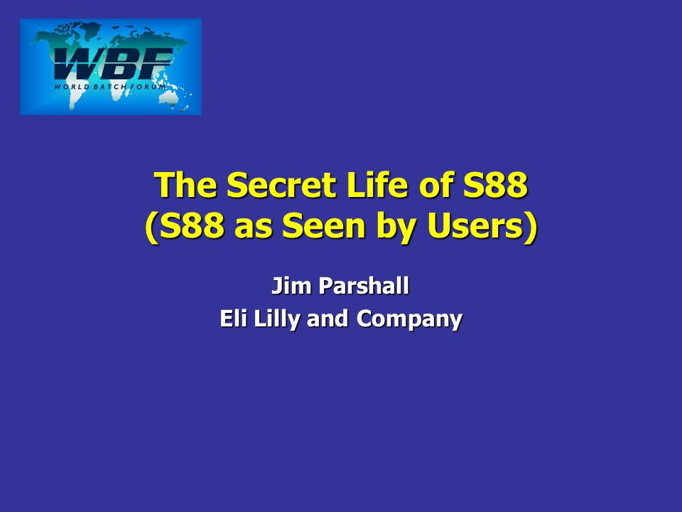The Secret Life of S88 (S88 as Seen by Users)