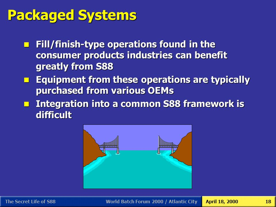 S88 As We (Users) See It 3/31/2017. Packaged Systems.