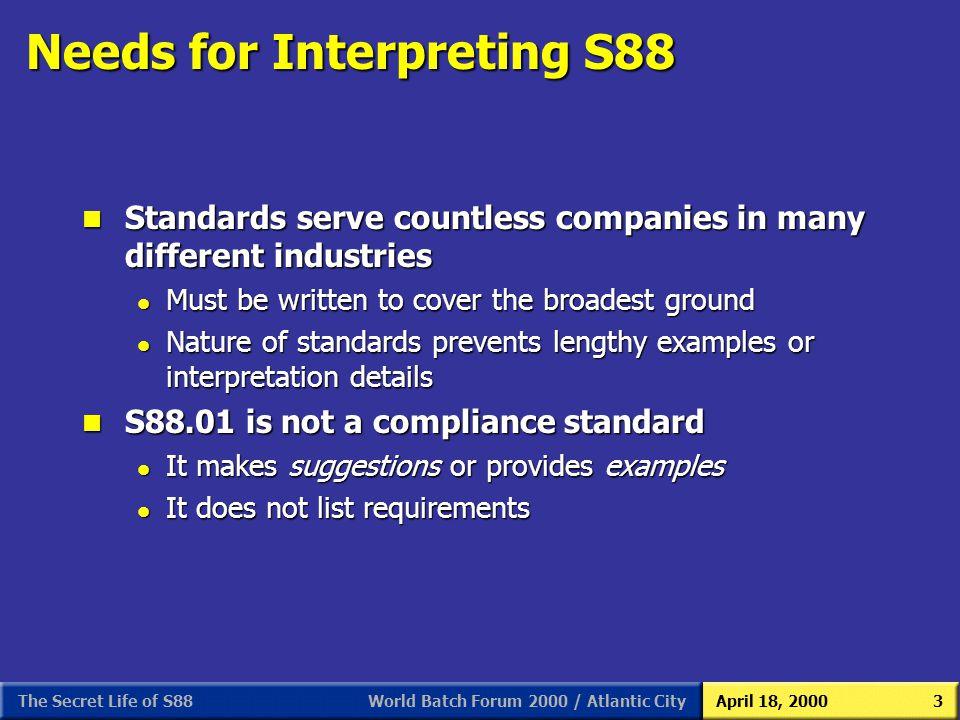 Needs for Interpreting S88