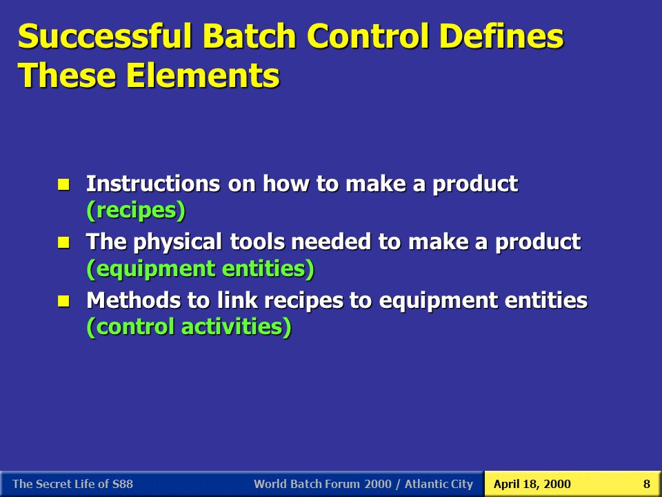 Successful Batch Control Defines These Elements
