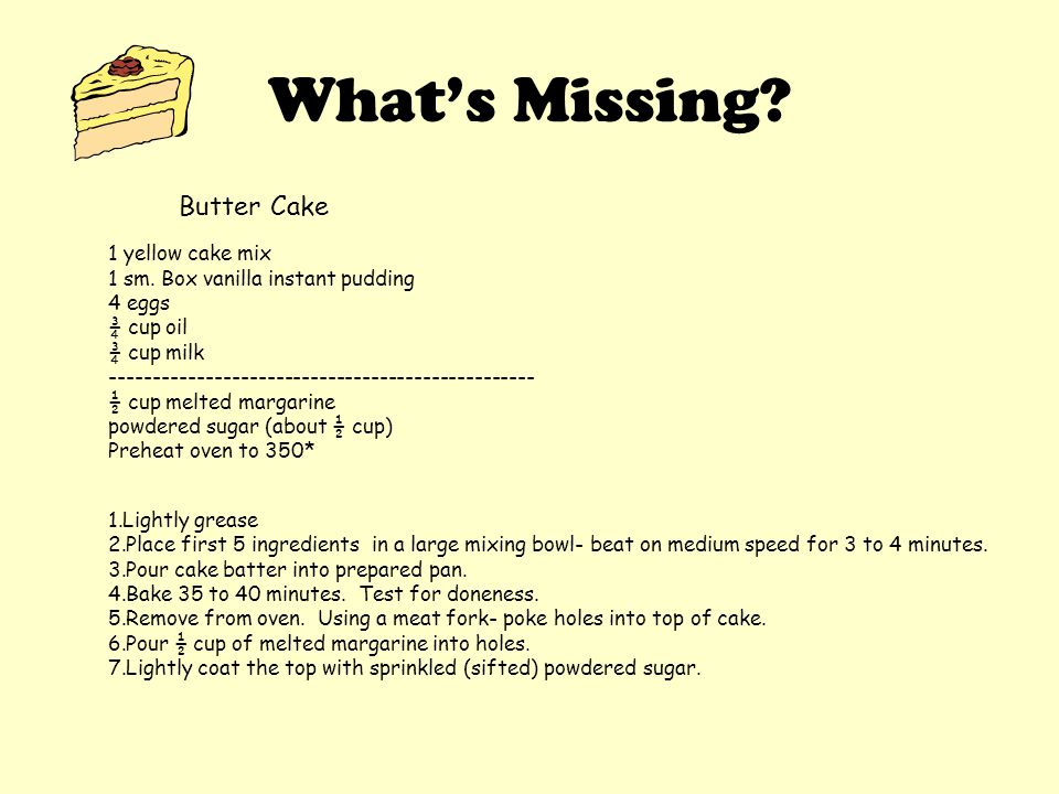 What's Missing Butter Cake 1 yellow cake mix