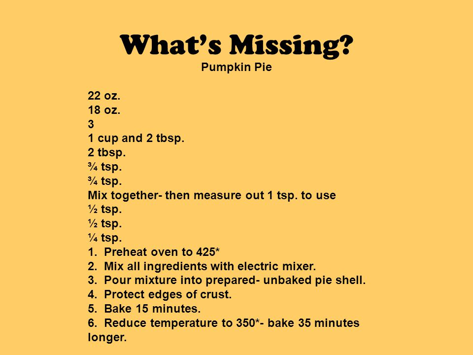What's Missing Pumpkin Pie 22 oz. 18 oz. 3 1 cup and 2 tbsp. 2 tbsp.
