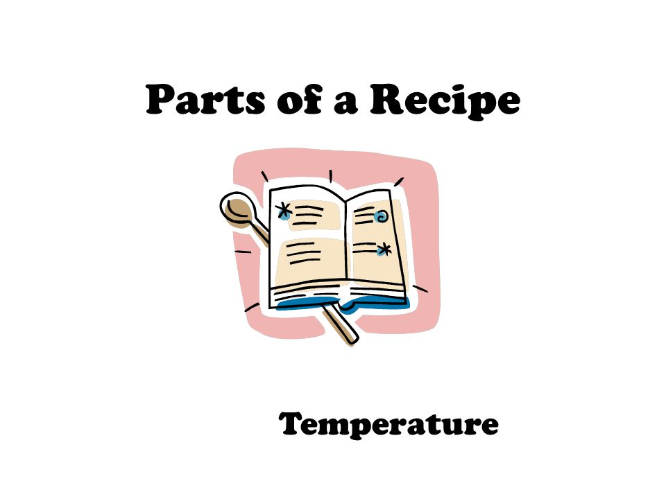 Parts of a Recipe Temperature