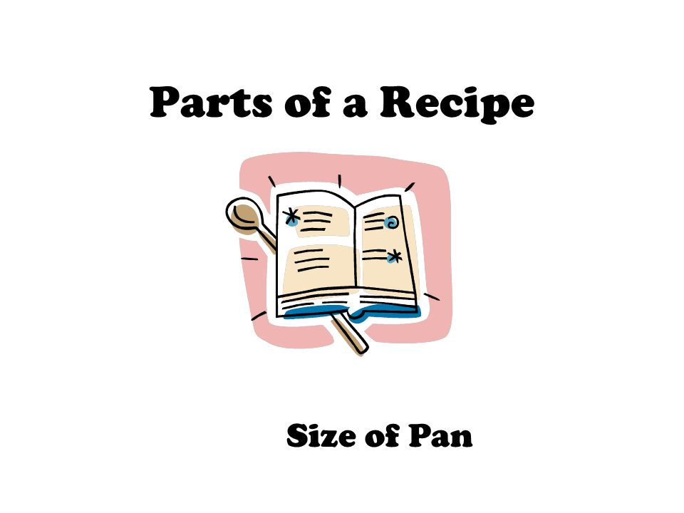 Parts of a Recipe Size of Pan